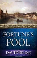 Fortune's Fool by David Blixt