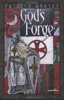 GOD'S FORGE by Patrick Dorsey