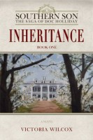 Inheritance: Book One of Southern Son, the Saga of Doc Holliday by Victoria Wilcox