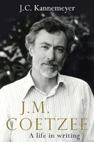 J.M. Coetzee: A Life in Writing by J. C. Kannemeyer