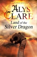Land of the Silver Dragon: An Aelf Fen Mystery by Alys Clare