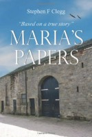 MARIA'S PAPERS by Stephen F. Clegg