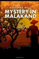 Mystery in Malakand by Susanna Bell