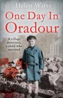 One Day in Oradour by Helen Watts