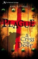 Plague: A Cross on the Door by Ann Turnbull