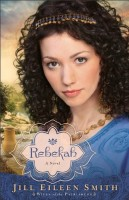 Rebekah (Wives of the Patriarchs, Book 2) by Jill Eileen Smith