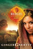 Reign: The Chronicles of Queen Jezebel by Ginger Garrett