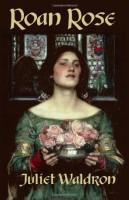 Roan Rose by Juliet Waldron