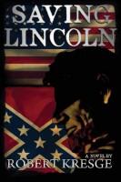 Saving Lincoln by Robert Kresge