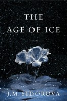 The Age of Ice by J.M. Sidorova