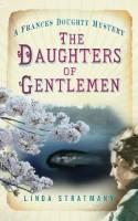 The Daughters of Gentlemen by Linda Stratmann
