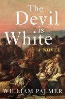 The Devil Is White by William Palmer