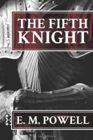 The Fifth Knight by E.M. Powell
