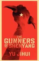 The Gunners of Shenyang by Yu Jihui