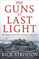 The Guns at Last Light: The War in Western Europe, 1944–1945 by Rick Atkinson
