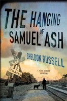 The Hanging of Samuel Ash: A Hook Runyon Mystery by Sheldon Russell