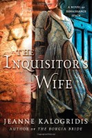 The Inquisitor's Wife by Jeanne Kalogridis