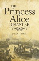 The Princess Alice Disaster by Joan Lock