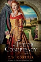 The Tudor Conspiracy by C.W. Gortner