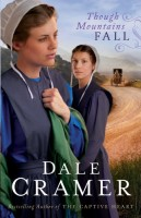Though Mountains Fall by Dale Cramer