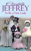 To Be a Fine Lady by Elizabeth Jeffrey