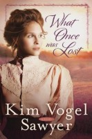 What Once Was Lost by Kim Vogel Sawyer