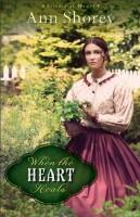 When the Heart Heals by Ann Shorey