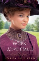 When Love Calls (The Gregory Sisters, Book 1) by Lorna Seilstad