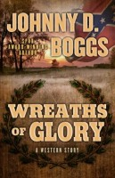 Wreaths of Glory by Johnny D. Boggs