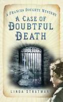A Case of Doubtful Death by Linda Stratmann
