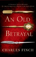 An Old Betrayal: A Charles Lenox Mystery by Charles Finch