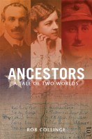 Ancestors: A Tale of Two Worlds by Rob Collinge