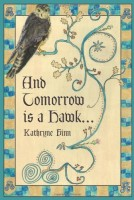 And Tomorrow Is A Hawk by Kathryne Finn