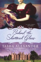 Behind the Shattered Glass by Tasha Alexander