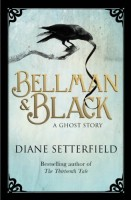Bellman and Black: A Ghost Story by Diane Setterfield