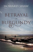 Betrayal in Burgundy by Howard Shaw
