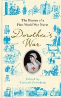 Dorothea's War: The Diary of a First World War Nurse by ed. Richard Crewdson