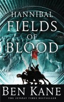 Hannibal: Fields of Blood by Ben Kane