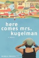Here Comes Mrs Kugelman by Minka Pradelski