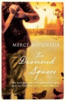 In Diamond Square by Mercè Rodoreda (trans. Peter Bush)