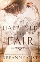 It Happened at the Fair by Decanne Gist
