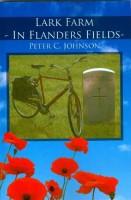 Lark Farm - In Flanders Field by Peter C. Johnson