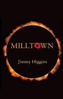 Milltown by Jimmy Higgins