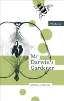 Mr Darwin's Gardener by Kristina Carlson (trans. Emily and Fleur Jeremiah)