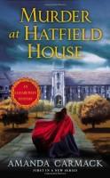 Murder at Hatfield House by Amanda Carmack