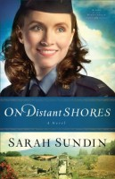 On Distant Shores (Wings of the Nightingale 2) by Sarah Sundin