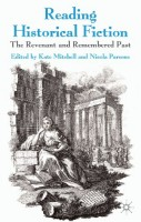 Reading Historical Fiction: the Revenant and Remembered Past by Nicola Parsons