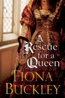 Rescue for a Queen by Fiona Buckley