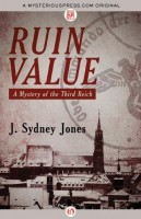 Ruin Value: A Mystery of the Third Reich by J. Sydney Jones