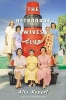 The Astronaut Wives Club by Lilly Koppel